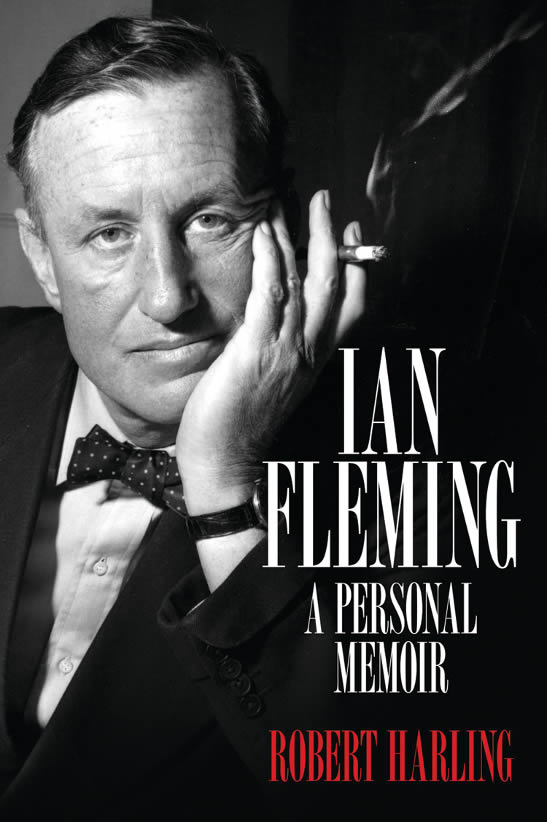 Ian Fleming A Personal Memoir Robert Harling