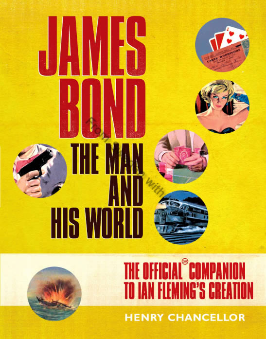 James Bond The Man and His World Chancellor