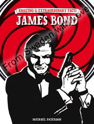 James Bond amazing and extraordinary facts