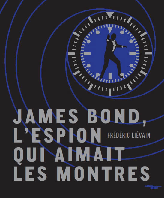 James Bond lEspion Qui Aimait les Montres book