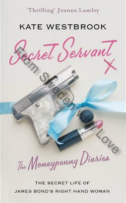 First UK edition Moneypenny Diaries Secret Servant