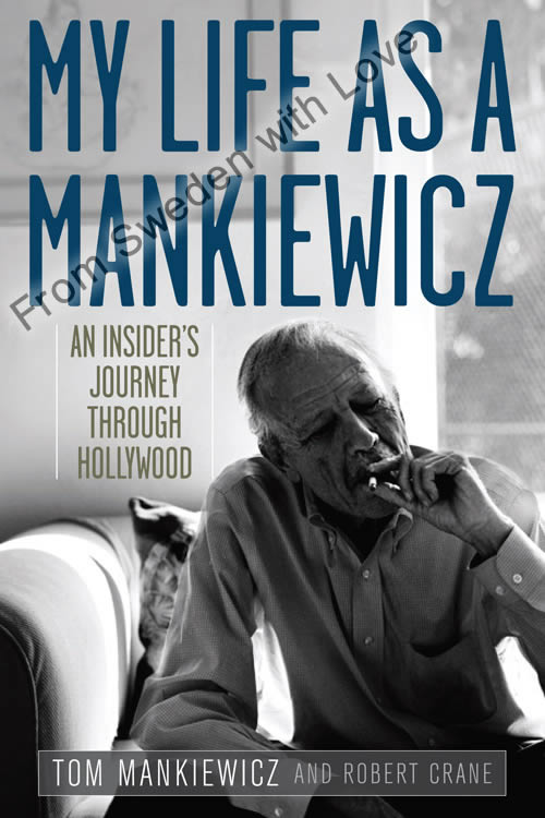My Life as a Mankiewicz by Tom Mankiewicz