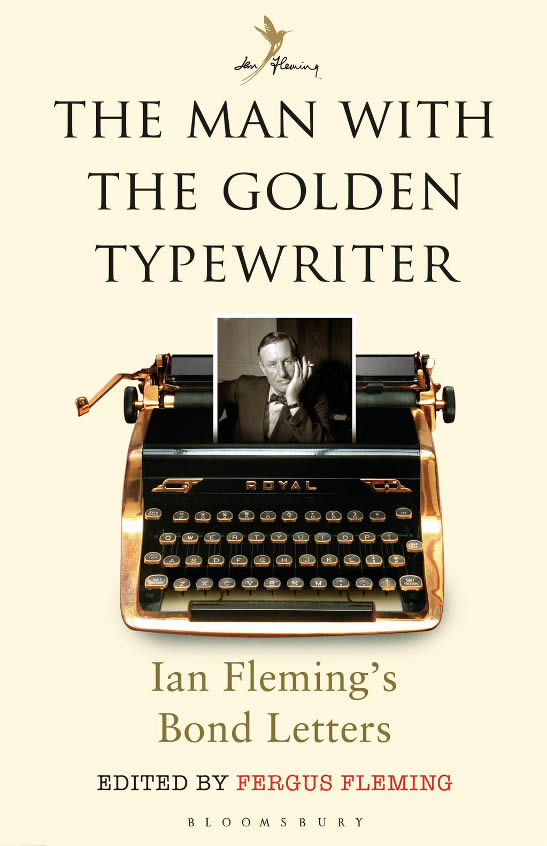 The Man with the Golden Typewriter Ian Fleming