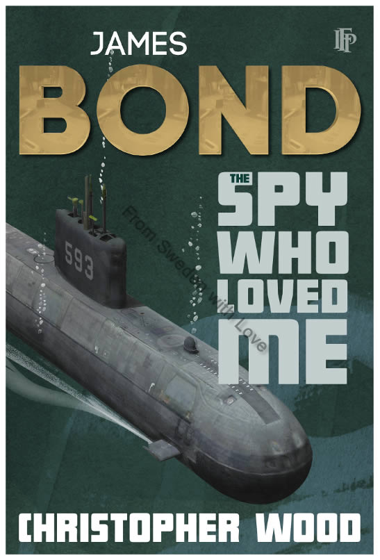 The Spy Who Loved Me by Christopher Wood