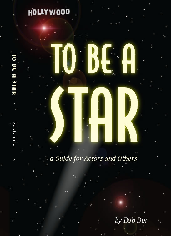 To Be A Star A Guide For Actors and Others