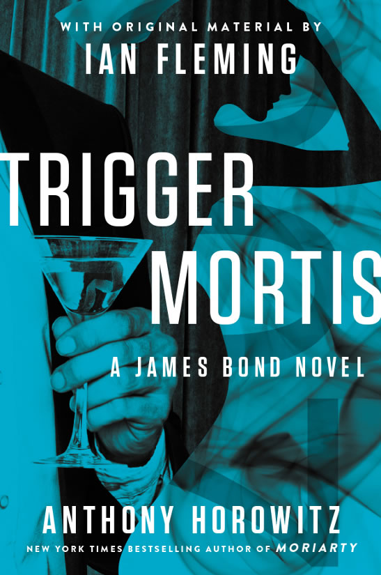 Trigger Mortis James Bond novel US hardback