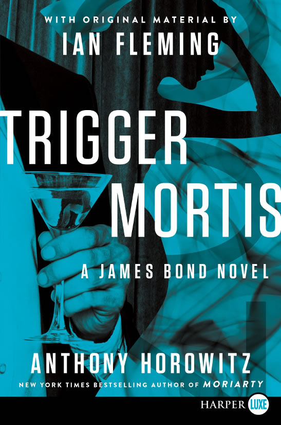 Trigger Mortis James Bond novel large print