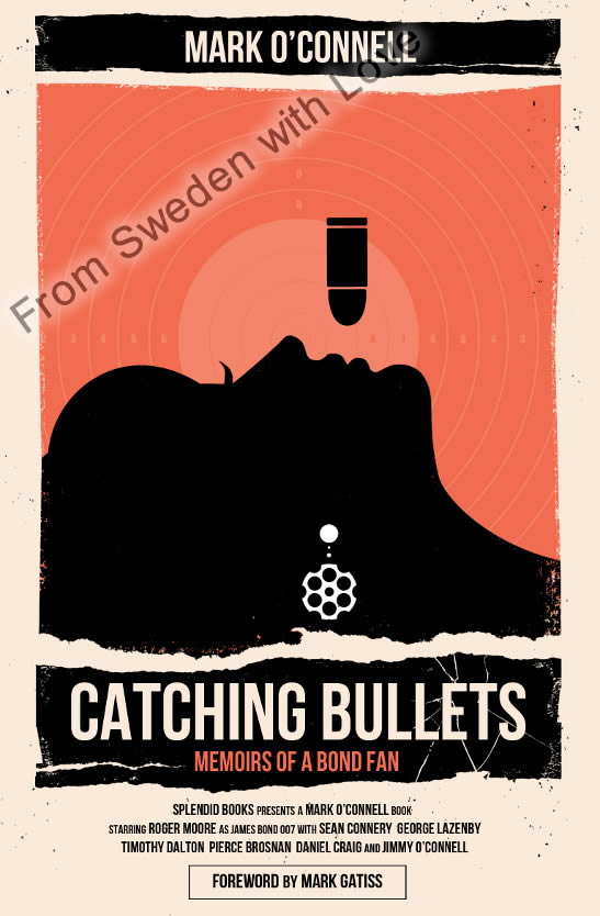 Catching Bullets Memoirs of a Bond fan