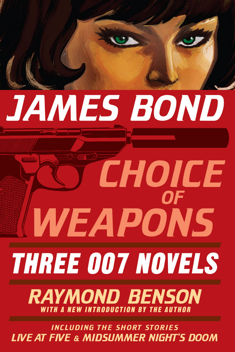 Choice of weapons raymond benson 007 trilogy