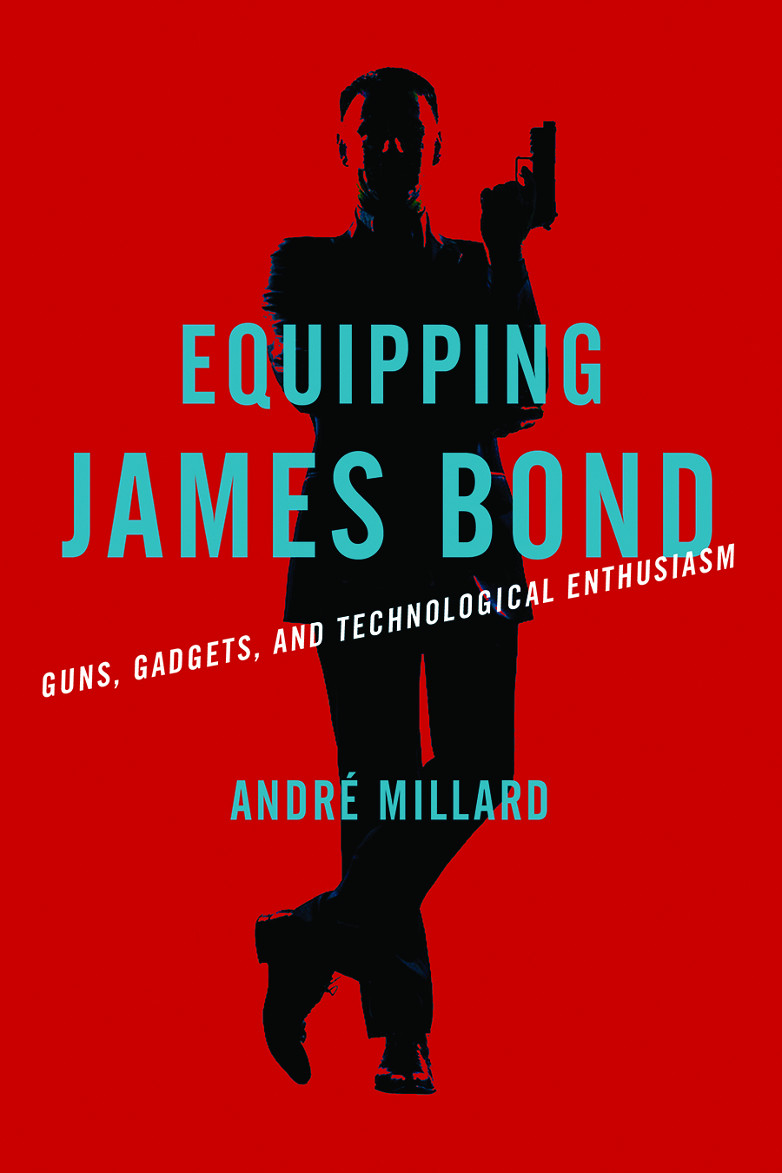 Equipping James Bond: Guns, Gadgets, and Technolog