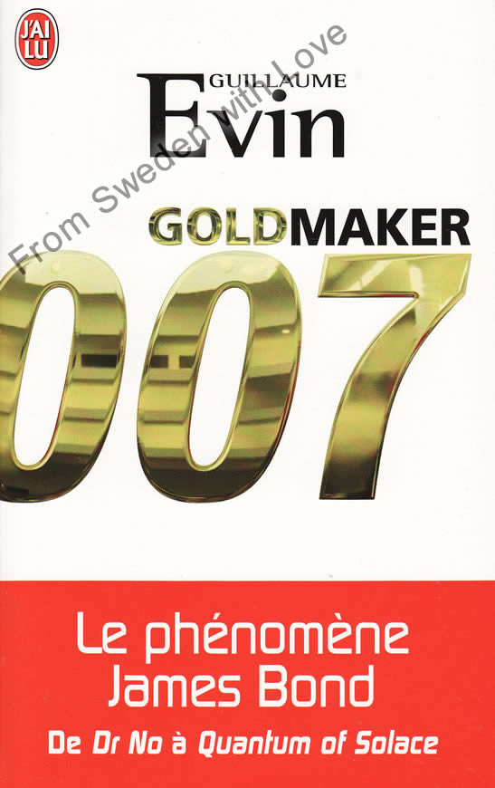 Goldmaker la phenomene James Bond pocket