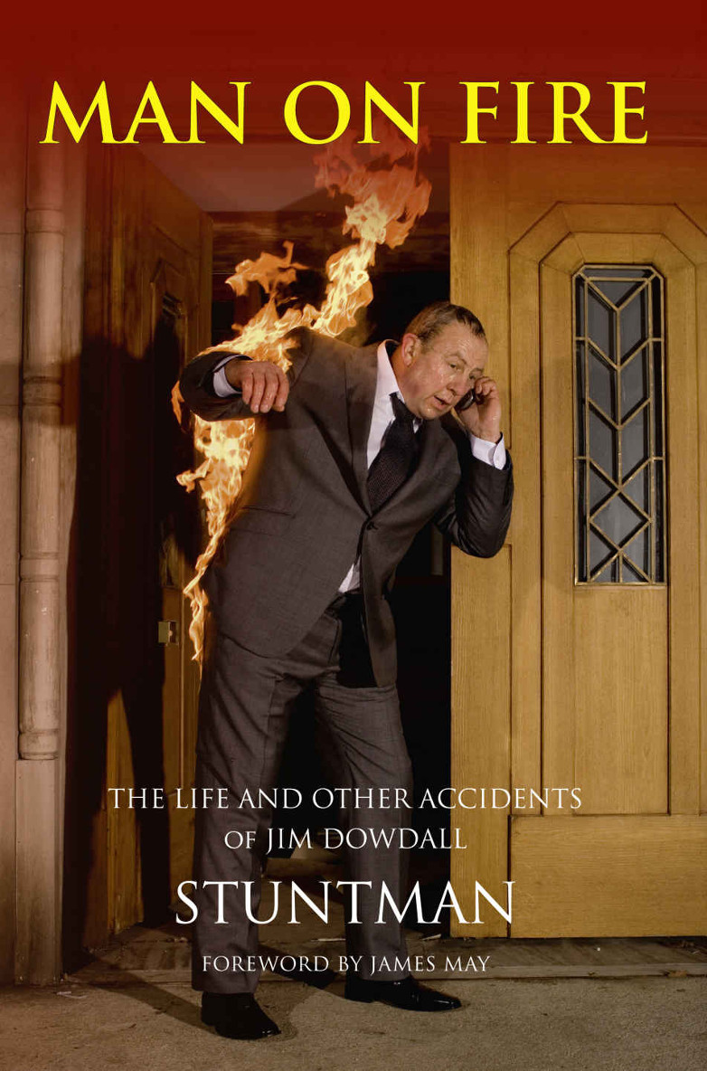 Jim Dowdall Stunt Man on Fire