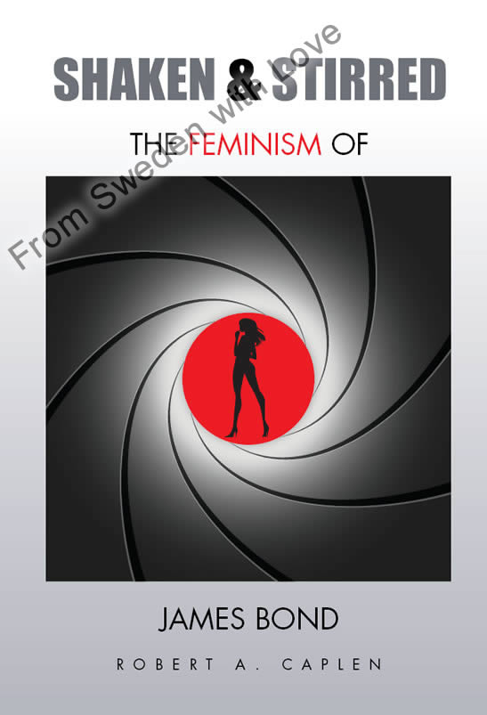 Shaken and stirred the feminism of james bond