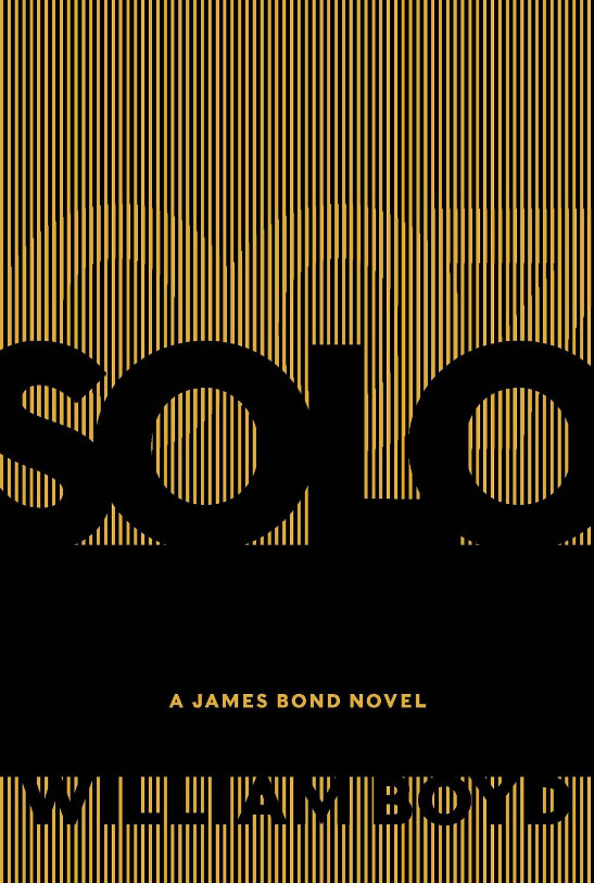 Solo james bond novel william boyd US hardback