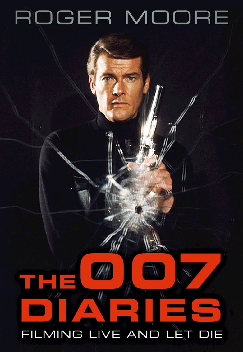 Roger Moore The 007 Diaries
