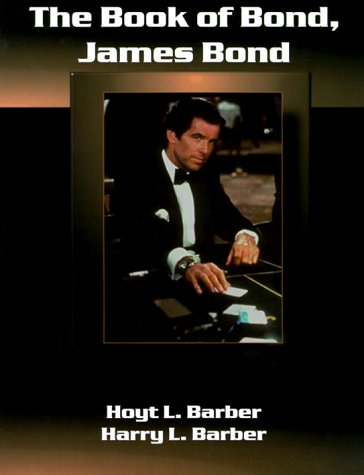 The book of Bond, James Bond Hoyt L. and Harry L. Barber