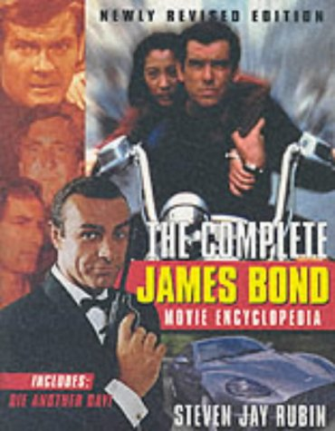 The Complete James Bond Movie Encyclopedia Steven Jay Rubin