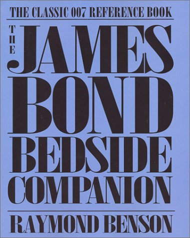 The James Bond bedside companion Raymond Benson