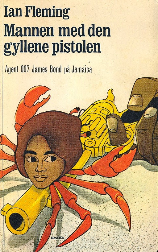 Mannen med den gyllene pistolen (The Man with the Golden Gun) Ian Fleming