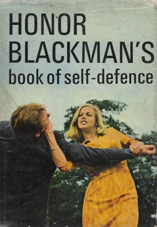 Honor Blackman's book of self-defense Honor Blackman with Joe and Doug Robinson