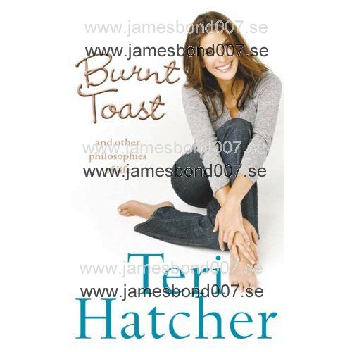 Burnt Toast and other philosophies of life Teri Hatcher