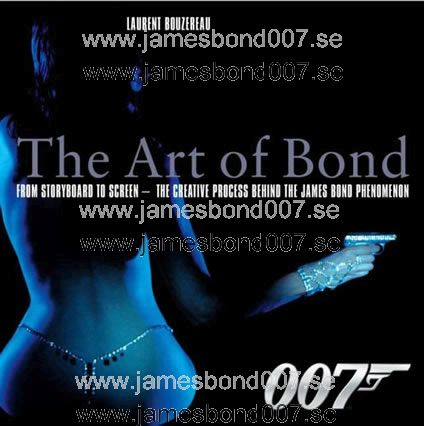 The Art of Bond Laurent Bouzereau, Lee Pfeiffer and Dave Worrall