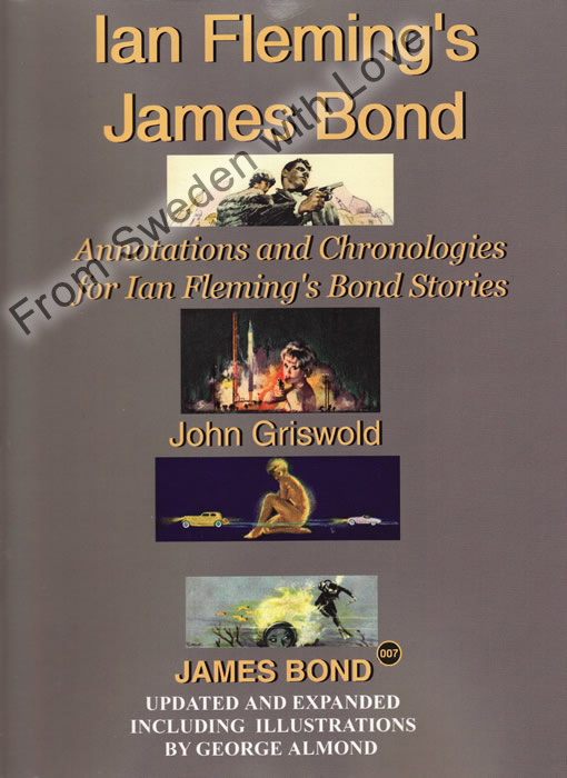 Ian Fleming's James Bond: Annotations and chronologies for Ian Fleming's Bond stories John Griswold