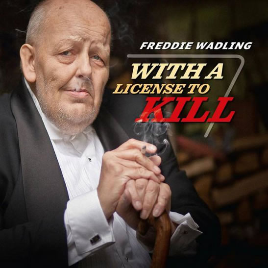 Freddie Wadling With a licence to kill