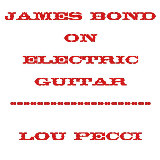 James Bond On Electric Guitar Lou Pecci