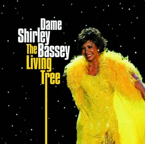 Shirley bassey the living tree 2007